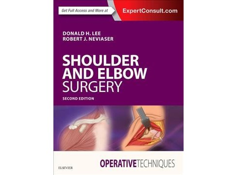 Shoulder and Elbow Surgery -  by M.D. Donald H. Lee & M.D. Robert J. Neviaser (Hardcover) - image 1 of 1