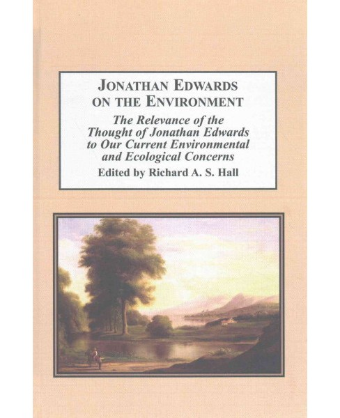 Jonathan Edwards on the Environment : The Relevance of the Thought of Jonathan Edwards to Our Current - image 1 of 1