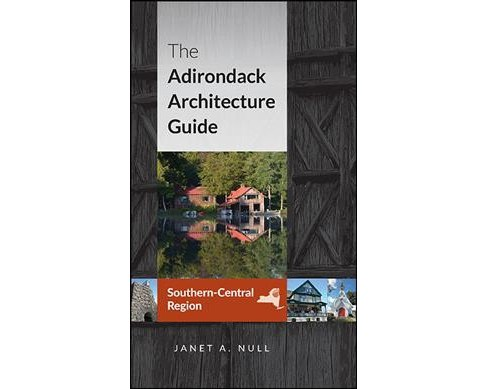 Adirondack Architecture Guide, Southern-Central Region (Paperback) (Janet A. Null) - image 1 of 1