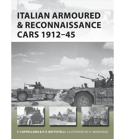 Italian Armoured & Reconnaissance Cars 1911–45 -  (Paperback) - image 1 of 1