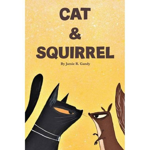 Cat and Squirrel - by  Jamie R Gandy (Hardcover) - image 1 of 1