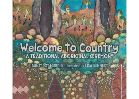 Welcome to Country -  by Aunty Joy Murphy (School And Library) - image 1 of 1