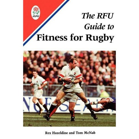 The Rfu Guide to Fitness for Rugby - by  Rex Hazeldine & Tom McNab (Paperback) - image 1 of 1