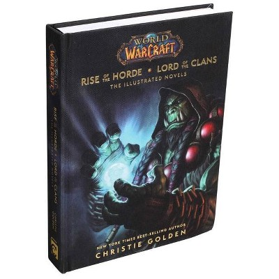 World of Warcraft: Rise of the Horde & Lord of the Clans - by  Christie Golden (Hardcover)