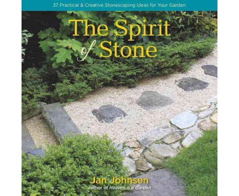 Spirit of Stone : 37 Practical & Creative Stonescaping Ideas for Your Garden (Hardcover) (Jan Johnsen) - image 1 of 1