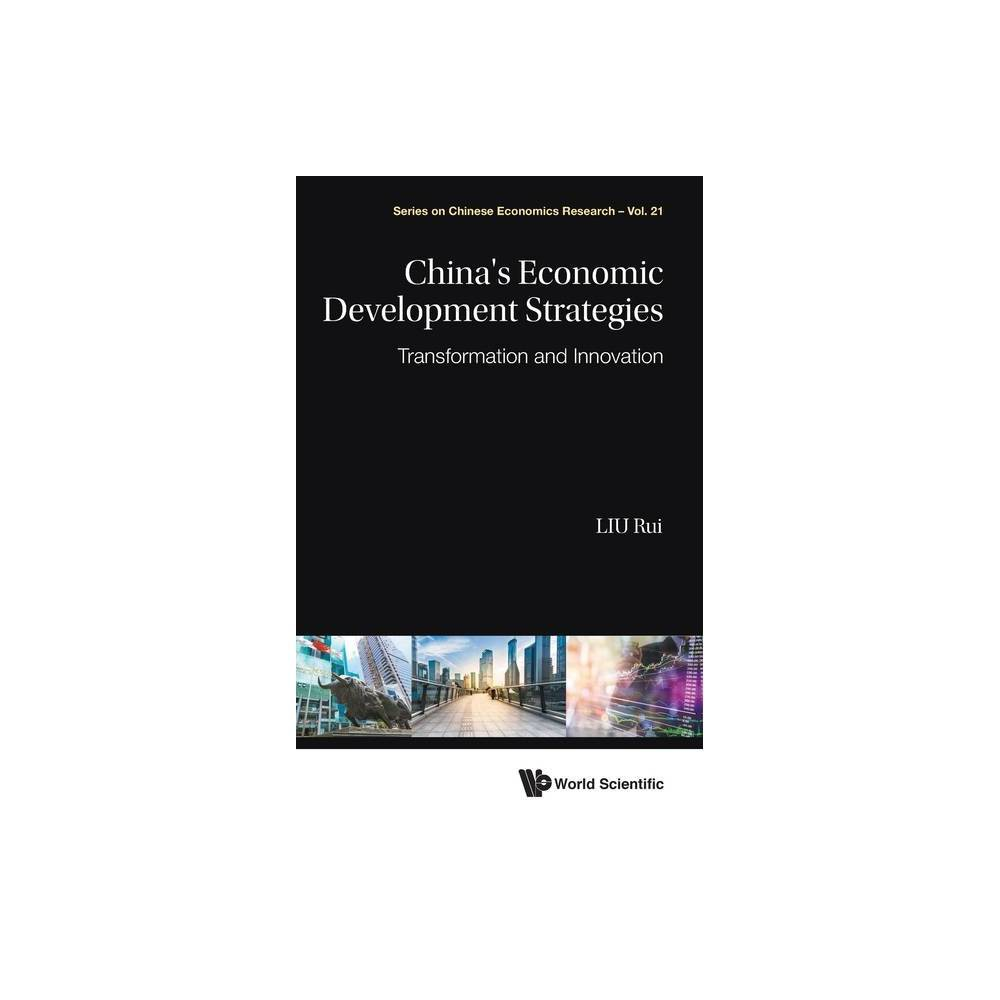 China S Economic Development Strategies Transformation And Innovation Chinese Economics Research By Rui Liu Hardcover