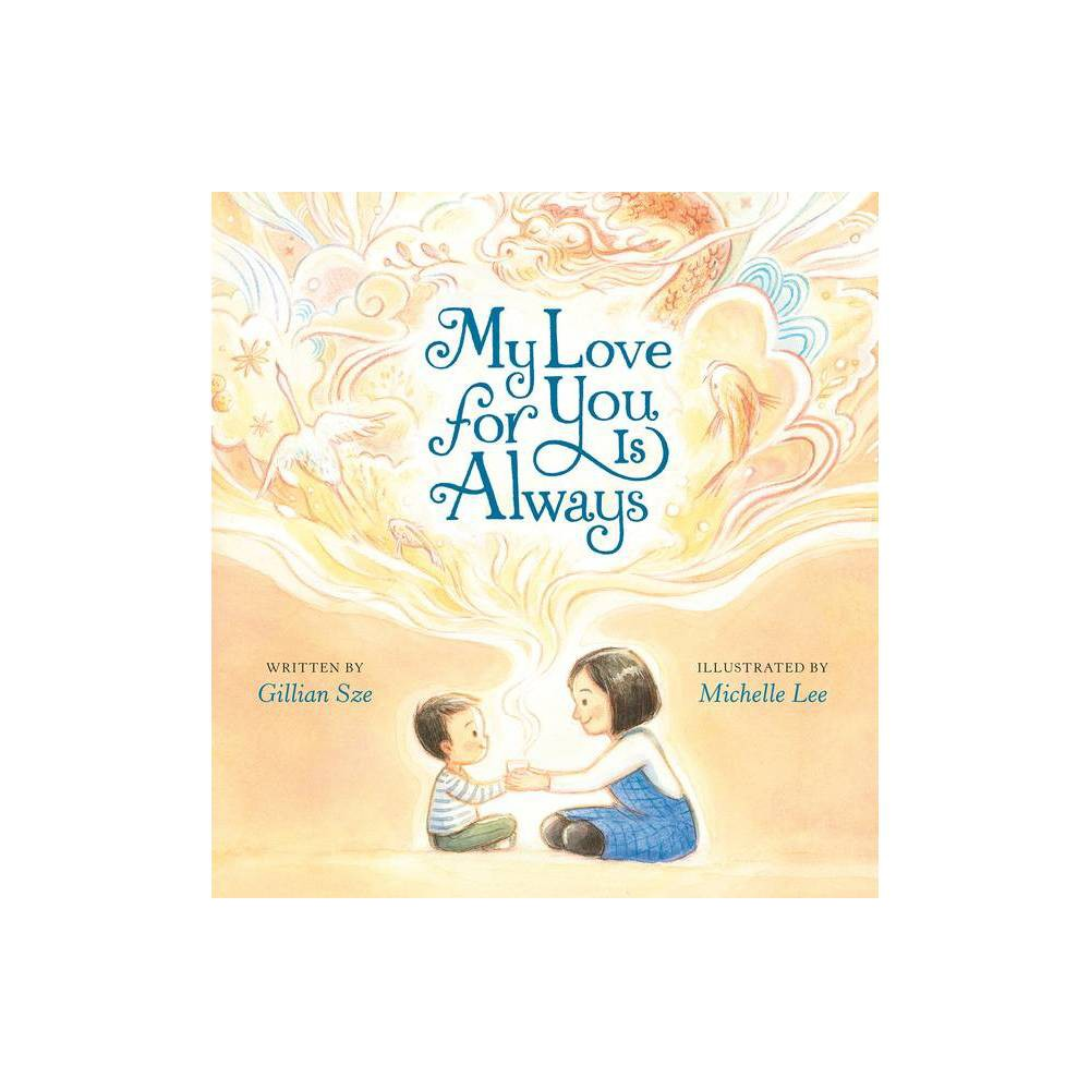 My Love For You Is Always By Gillian Sze Hardcover