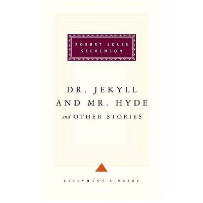 Dr. Jekyll and Mr. Hyde and Other Stories - (Everyman's Library Classics) by  Robert Louis Stevenson (Hardcover)