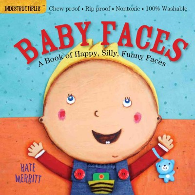 Baby Faces : A Book of Happy, Silly, Funny Babies - (Indestructibles)(Paperback)