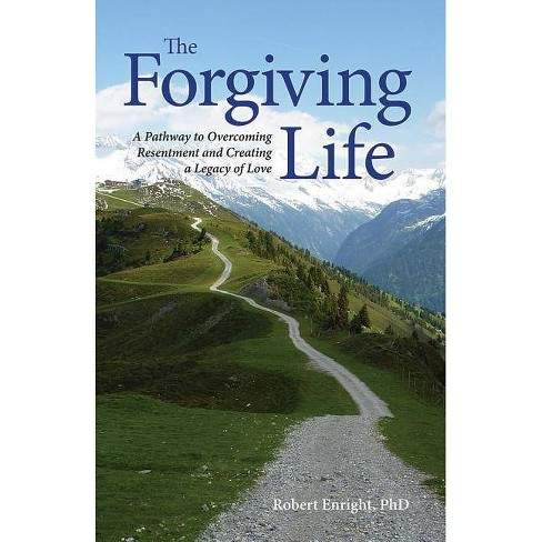 The Forgiving Life - by  Robert D Enright (Hardcover) - image 1 of 1