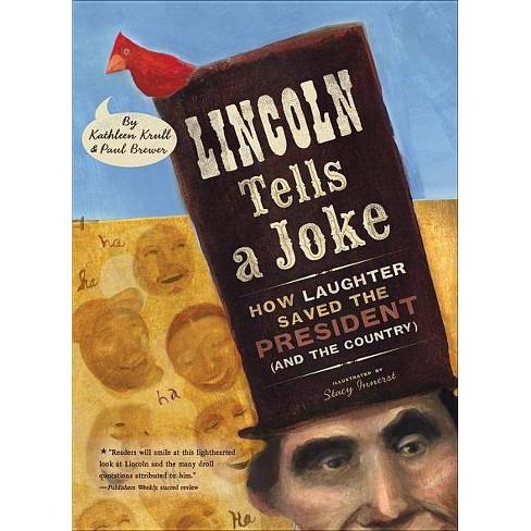 Lincoln Tells a Joke - by  Kathleen Krull & Paul Brewer (Paperback) - image 1 of 1