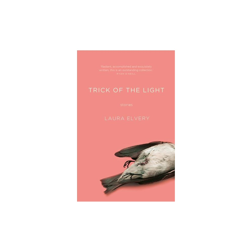 Trick of the Light - by Laura Elvery (Paperback)
