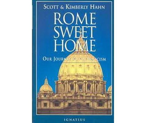 Rome Sweet Home : Our Journey to Catholicism (Paperback) (Scott Hahn) - image 1 of 1