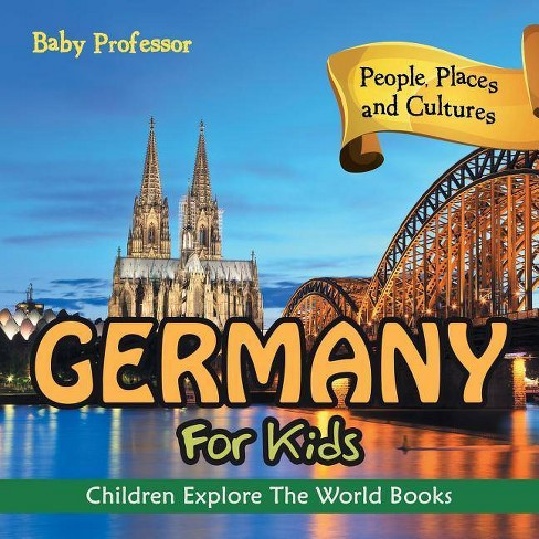 Germany For Kids - by  Baby Professor (Paperback) - image 1 of 1