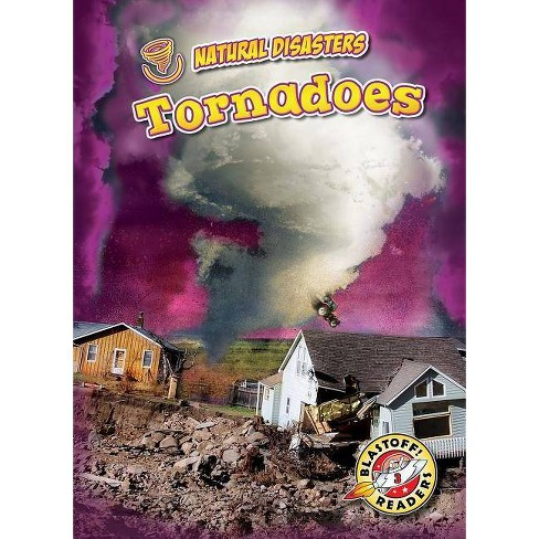 Tornadoes - (Natural Disasters) by  Betsy Rathburn (Paperback) - image 1 of 1
