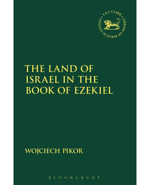 Land of Israel in the Book of Ezekiel -  by Wojciech Pikor (Hardcover) - image 1 of 1