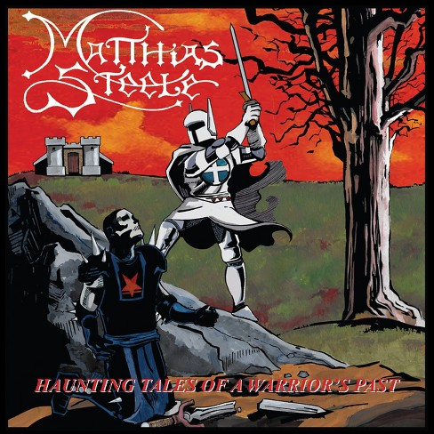 Matthias Steele - Haunting Tales Of A Warrior's Past (CD) - image 1 of 1