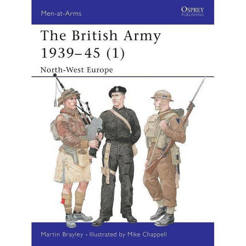 The British Army 1939-45 (1) - (Men-At-Arms (Osprey)) by  Martin Brayley (Paperback) - image 1 of 1