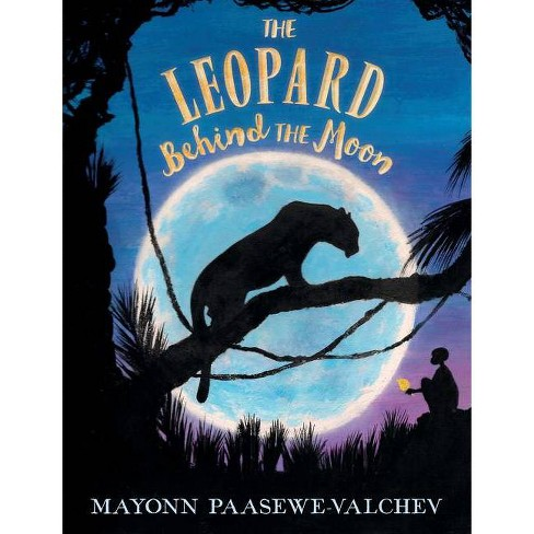 The Leopard Behind the Moon - by  Mayonn Paasewe-Valchev (Hardcover) - image 1 of 1