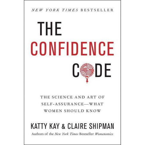 The Confidence Code - by  Katty Kay & Claire Shipman (Hardcover) - image 1 of 1
