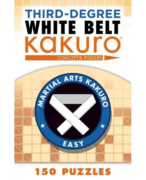 Third-Degree White Belt Kakuro (Paperback) - image 1 of 1