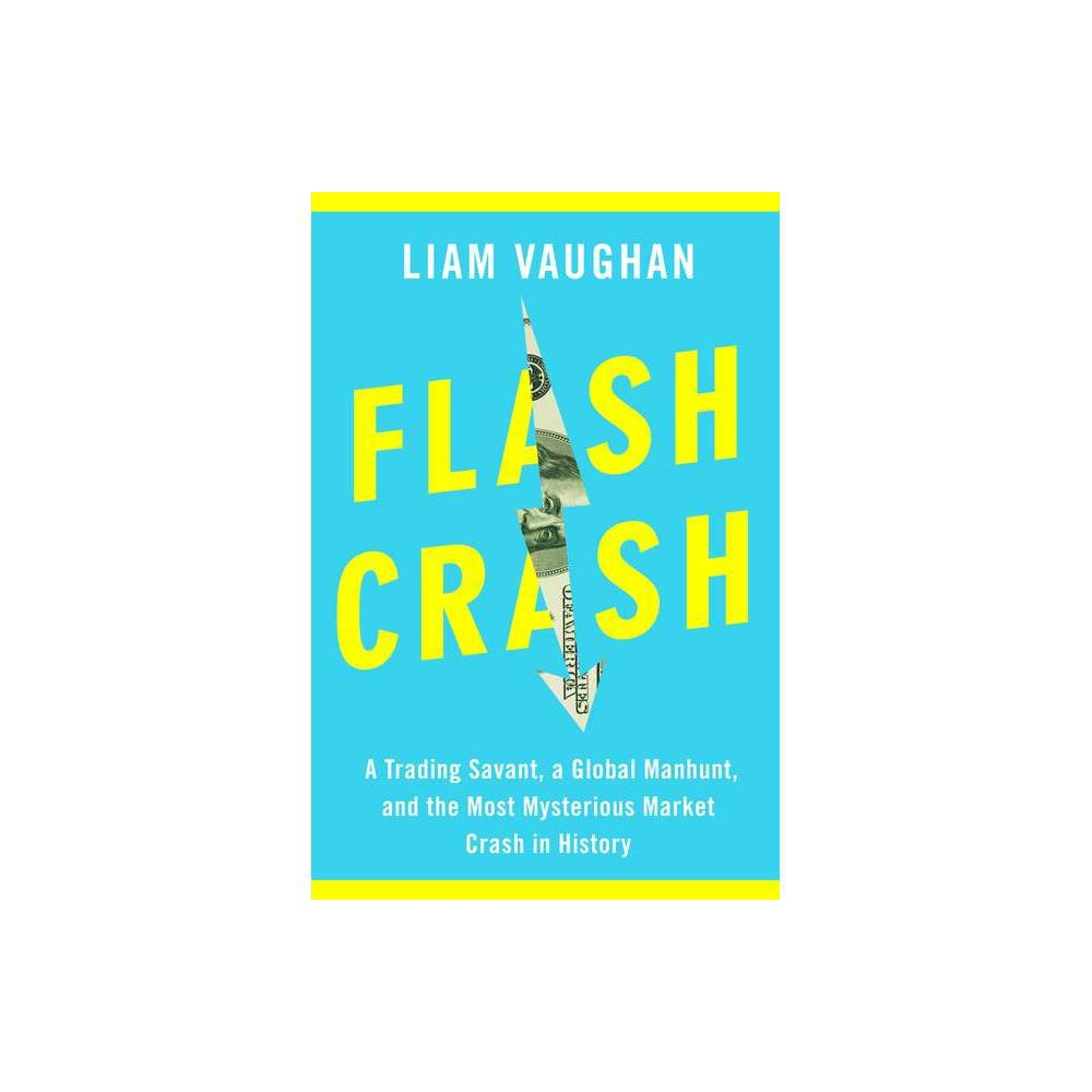 Flash Crash By Liam Vaughan Hardcover