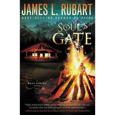 Soul's Gate - (Well Spring Novels) by  James L Rubart (Paperback) - image 1 of 1