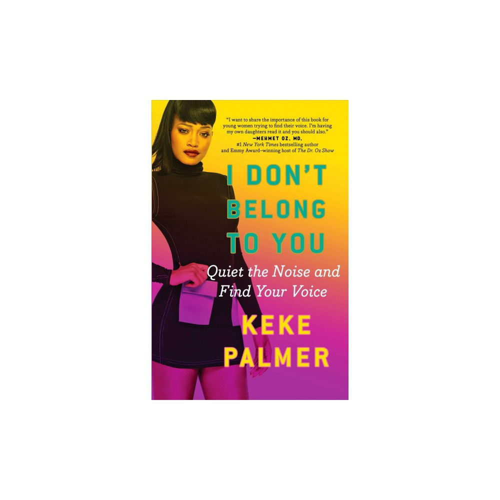 I Don't Belong to You : Quiet the Noise and Find Your Voice (Reprint) (Paperback) (Keke Palmer)