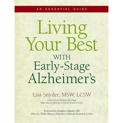 Living Your Best with Early-Stage Alzheimer's: An Essential Guide - by  Lisa Snyder (Paperback) - image 1 of 1