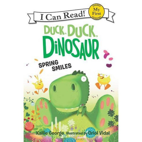 Duck, Duck, Dinosaur: Spring Smiles - (My First I Can Read) by  Kallie George (Hardcover) - image 1 of 1