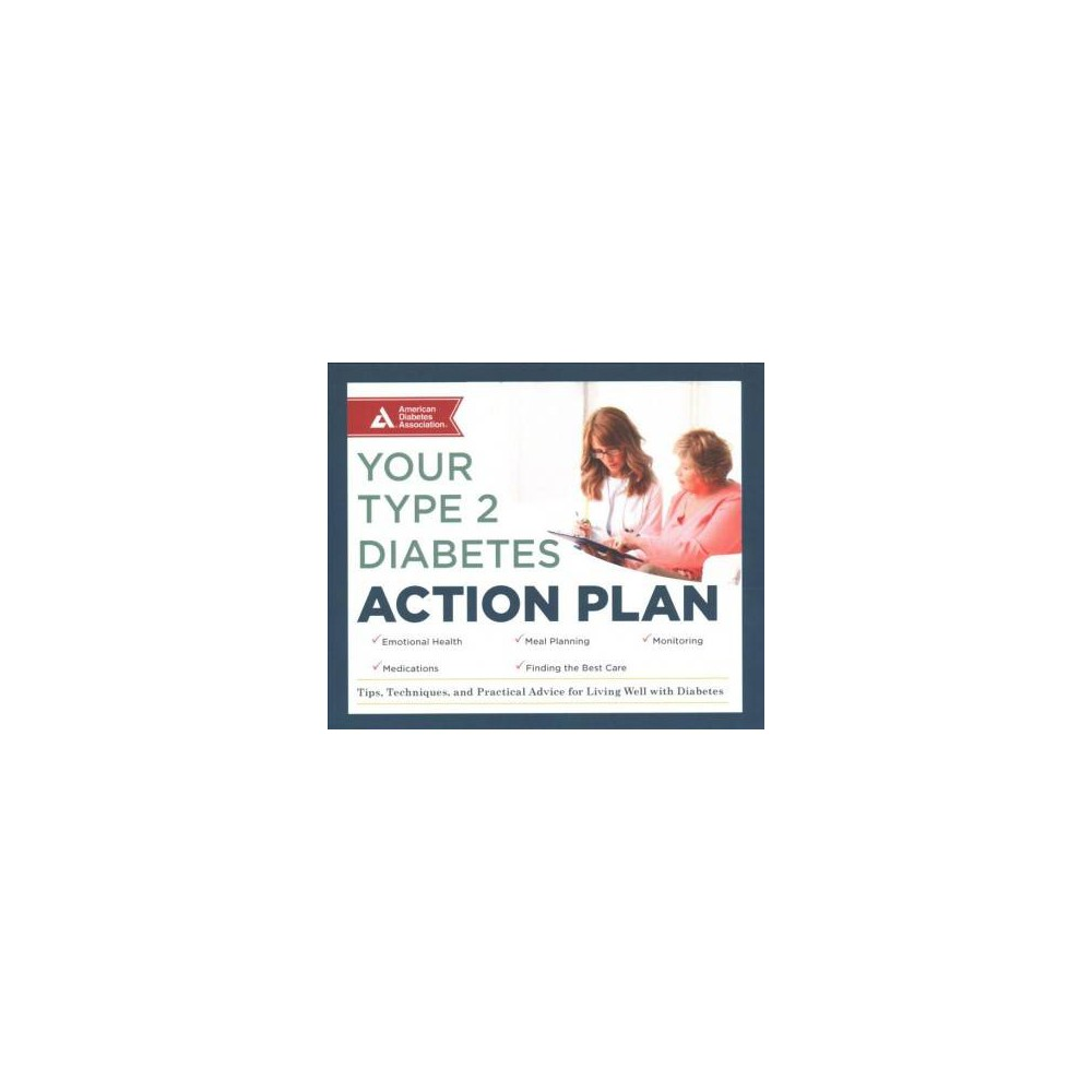 Your Type 2 Diabetes Action Plan : Tips, Techniques, and Practical Advice for Living Well With Diabetes
