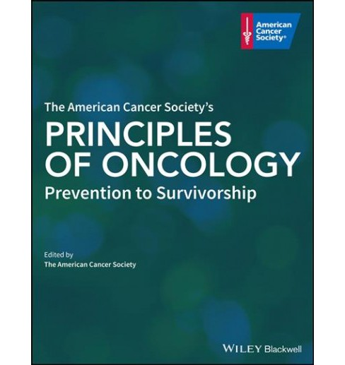 American Cancer Society's Principles of Oncology : Prevention to Survivorship -  1 (Hardcover) - image 1 of 1