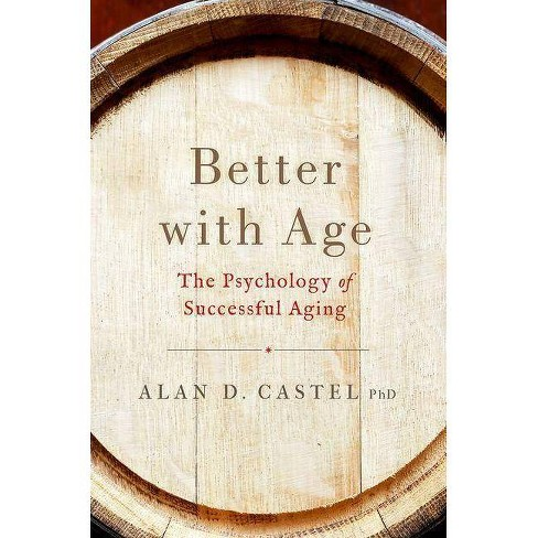 Better with Age - by  Alan D Castel (Hardcover) - image 1 of 1