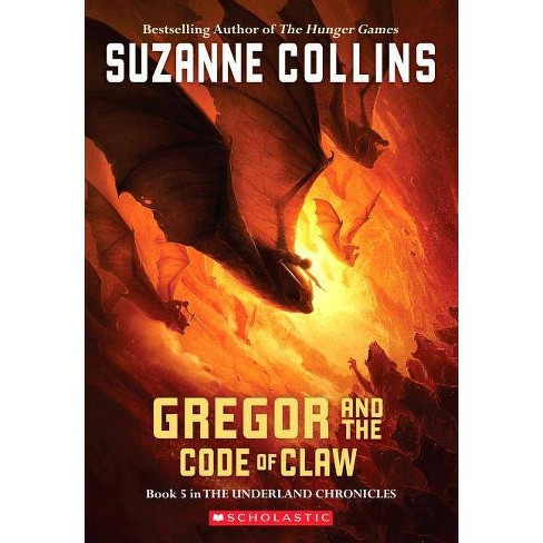 The Underland Chronicles #5: Gregor and the Code of Claw - by  Suzanne Collins (Paperback) - image 1 of 1