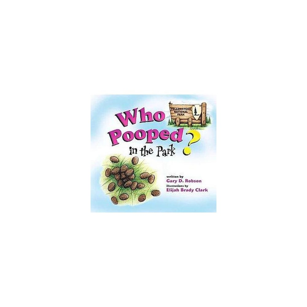 Who Pooped in the Park? Yellowstone National Park (Paperback) (Gary D. Robson)