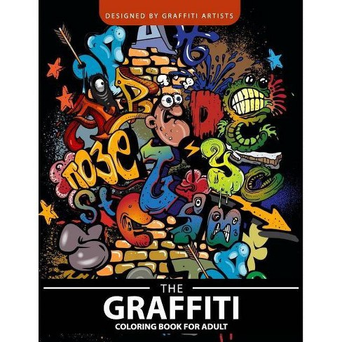 The Graffiti Coloring Book for Adults - by Red Skull & Adult Coloring Books  & Coloring Book for Men