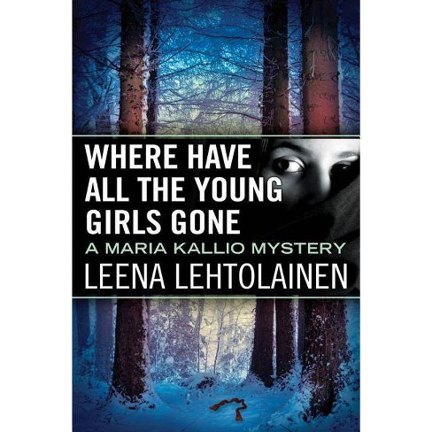 Where Have All the Young Girls Gone - (Maria Kallio) by  Leena Lehtolainen (Paperback) - image 1 of 1