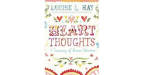 Heart Thoughts : A Treasury of Inner Wisdom (Revised) (Paperback) (Louise L. Hay) - image 1 of 1