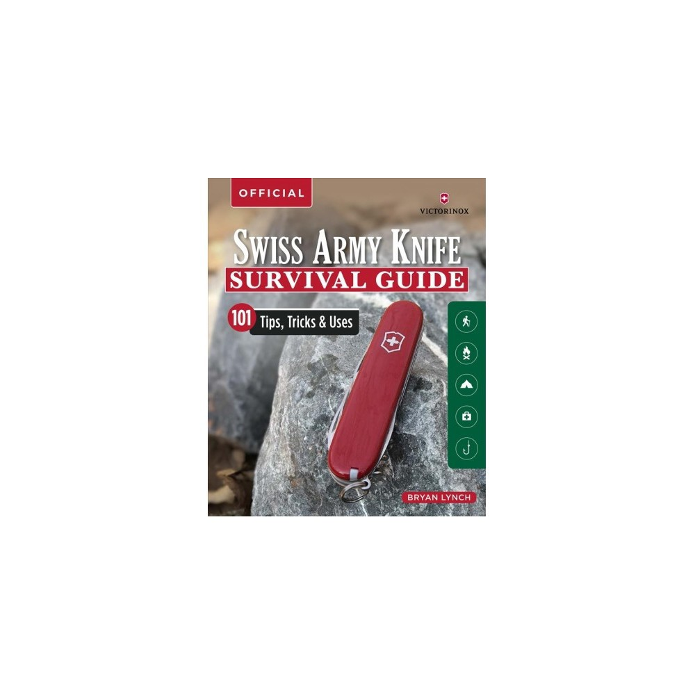 Victorinox Swiss Army Knife Camping & Outdoor Survival Guide : 101 Tips, Tricks & Uses - (Paperback)