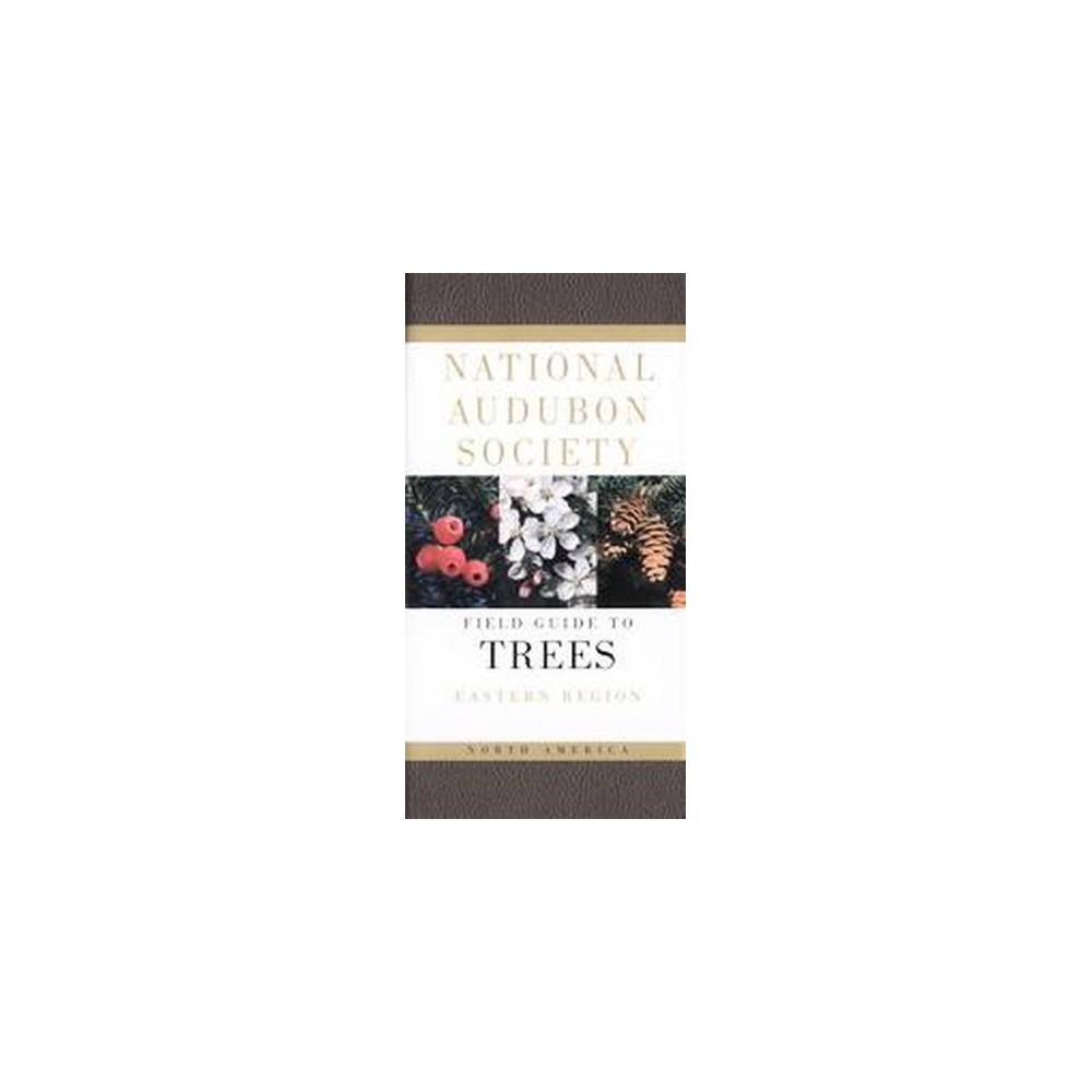 National Audubon Society Field Guide to North American Trees : Eastern Region (Paperback) (Elbert Luther