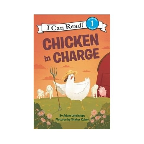Chicken in Charge - (I Can Read Level 1) by  Adam Lehrhaupt (Paperback) - image 1 of 1