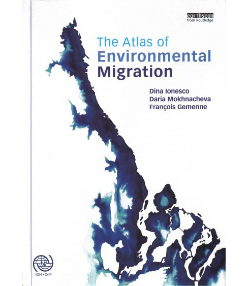 Atlas of Environmental Migration (Hardcover) (Dina Ionesco & Daria Mokhnacheva & Francois Gemenne) - image 1 of 1