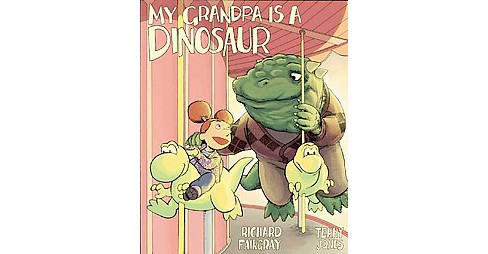 My Grandpa is a Dinosaur (Hardcover) - image 1 of 1