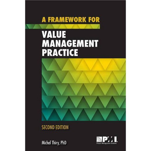 A Framework for Value Management Practice - Second Edition - by  Michel Thiry (Paperback) - image 1 of 1