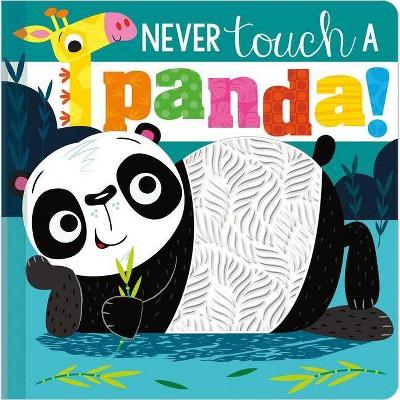 Never Touch a Panda! - by Stuart Lynch (Board Book)