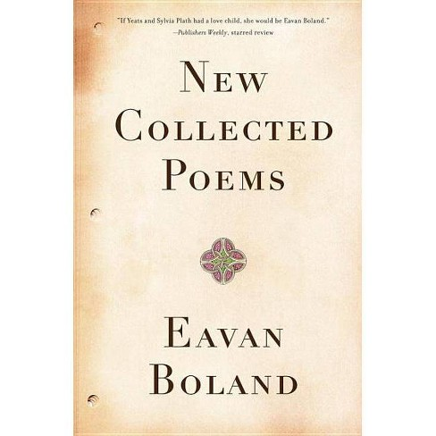 New Collected Poems - by  Eavan Boland (Paperback) - image 1 of 1
