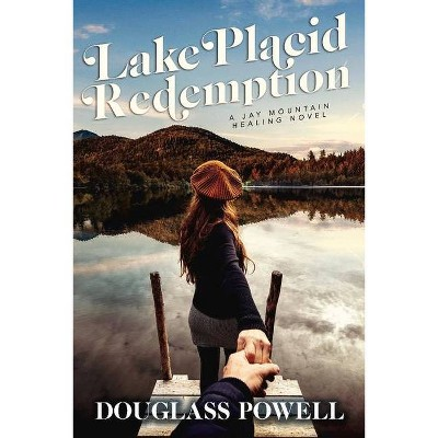 Lake Placid Redemption, 2 - (The Jay Mountain Healing) by  Douglass Powell (Paperback)