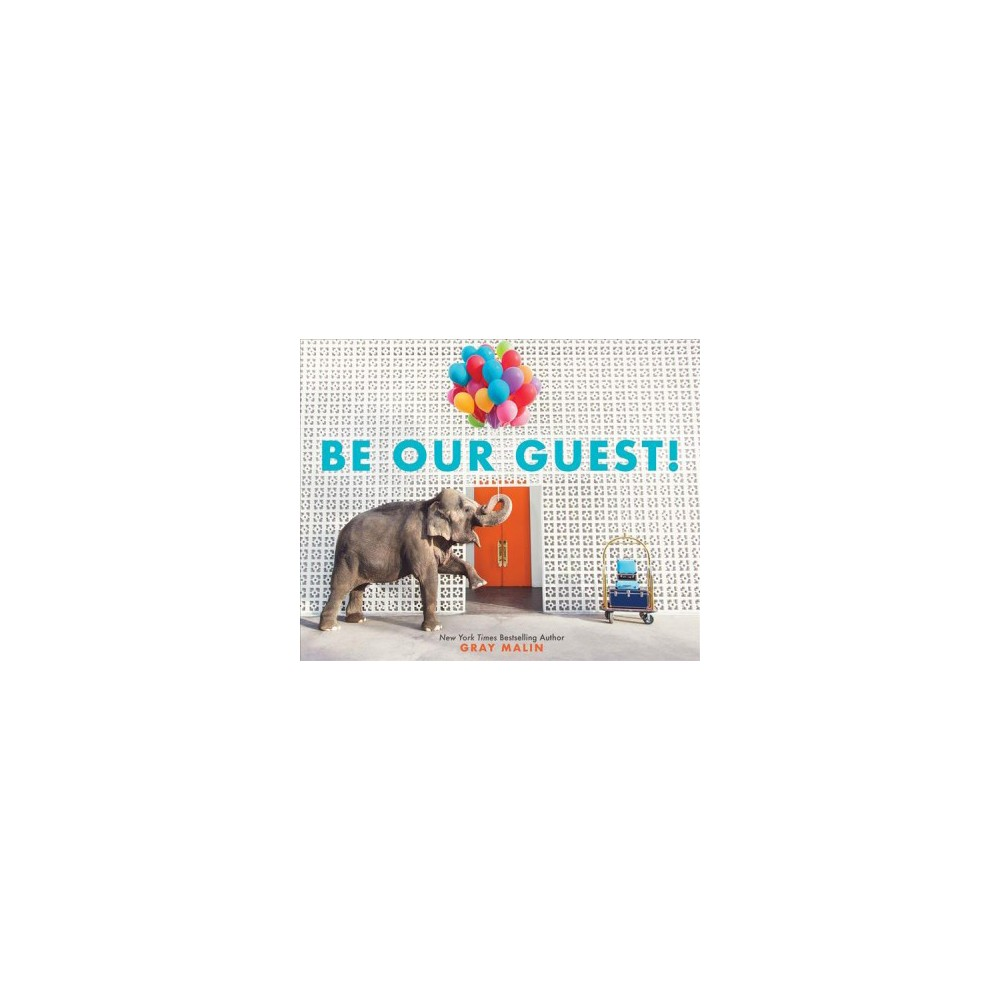 Be Our Guest! : Not Your Ordinary Vacation - by Gray Malin (School And Library)
