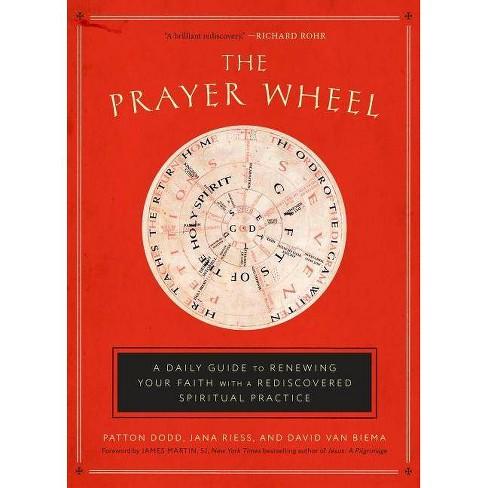 Prayer Wheel - by  Patton Dodd & Jana Riess & David Van Biema (Hardcover) - image 1 of 1