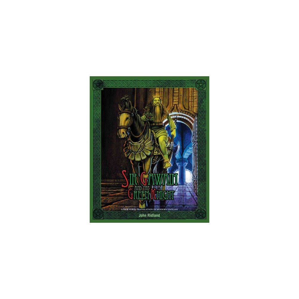Sir Gawain and the Green Knight : A New Verse Translation in Modern English (Paperback) (John Ridland)